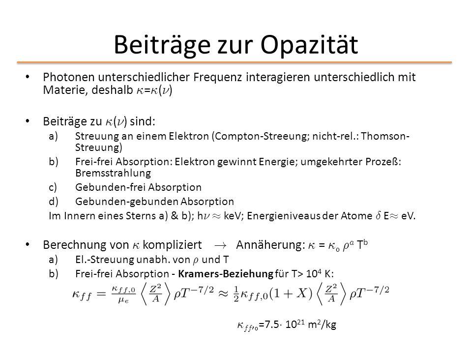 Beiträge zur Opazität Photonen unterschiedlicher Frequenz interagieren unterschiedlich mit Materie, deshalb ·=·(º)