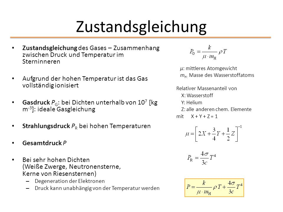 Zustandsgleichung Zustandsgleichung des Gases – Zusammenhang zwischen Druck und Temperatur im Sterninneren.