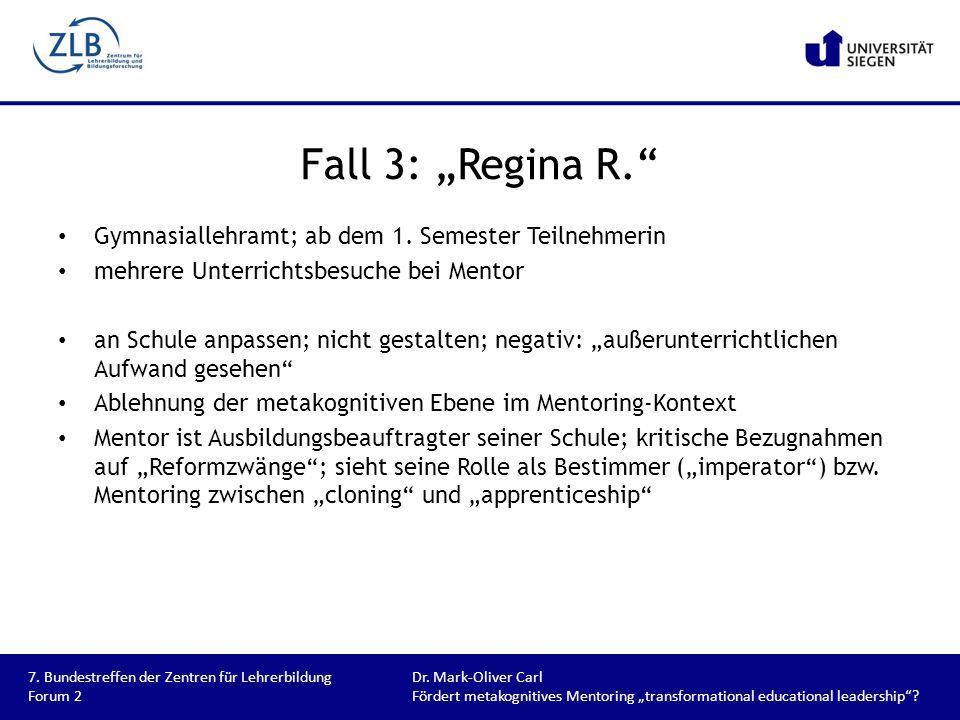 "Fall 3: ""Regina R. Gymnasiallehramt; ab dem 1. Semester Teilnehmerin"