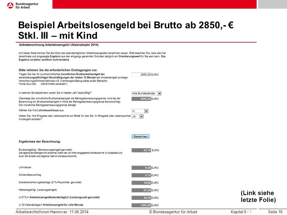 Beispiel Arbeitslosengeld bei Brutto ab 2850,- € Stkl. III – mit Kind