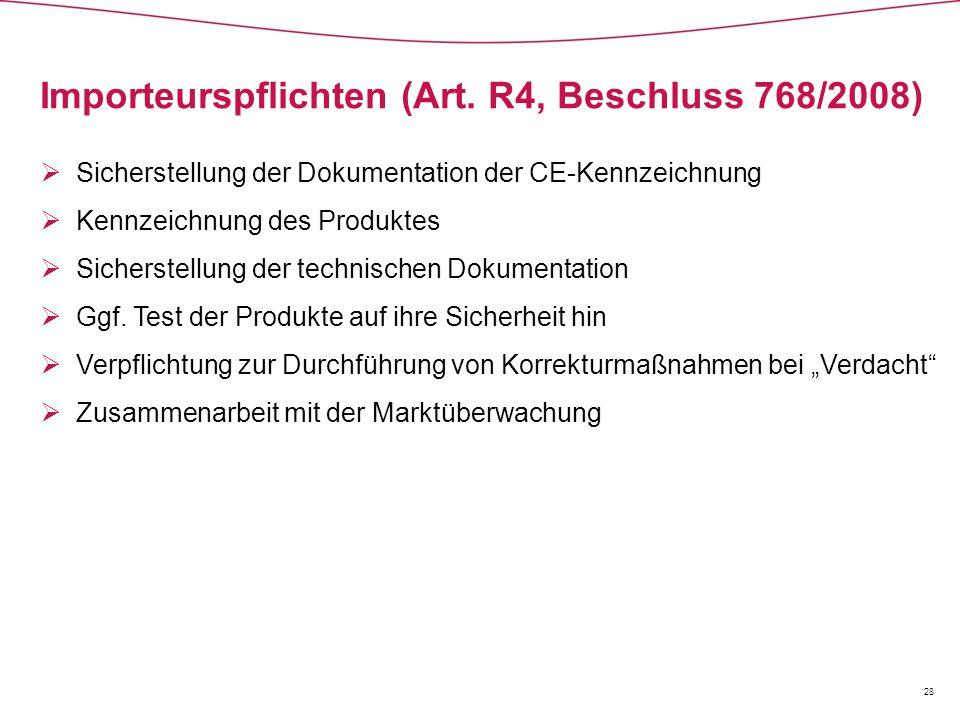 Importeurspflichten (Art. R4, Beschluss 768/2008)