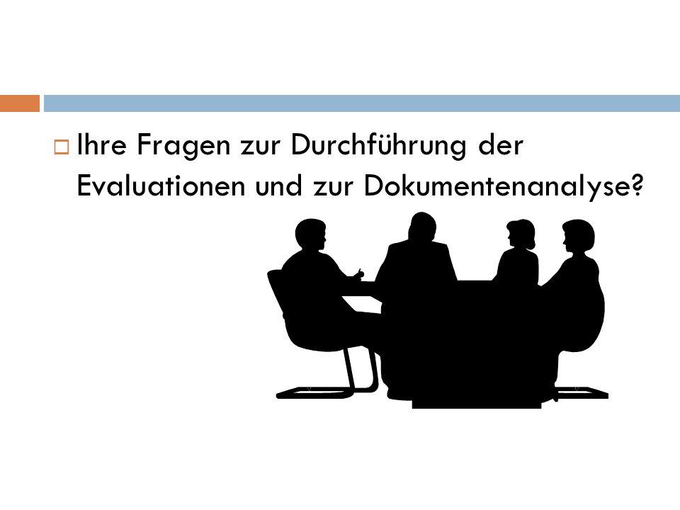 Ihre Fragen zur Durchführung der Evaluationen und zur Dokumentenanalyse