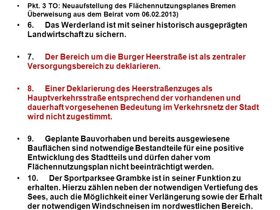 Pkt. 3 TO: Neuaufstellung des Flächennutzungsplanes Bremen Überweisung aus dem Beirat vom 06.02.2013)