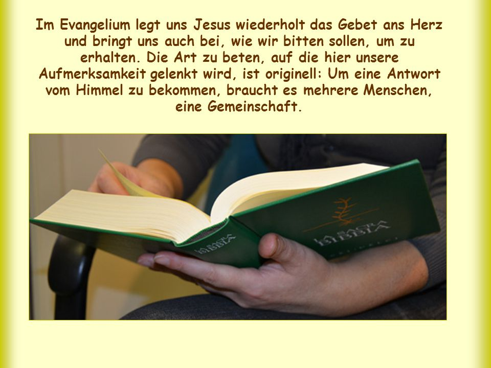 Im Evangelium legt uns Jesus wiederholt das Gebet ans Herz und bringt uns auch bei, wie wir bitten sollen, um zu erhalten.