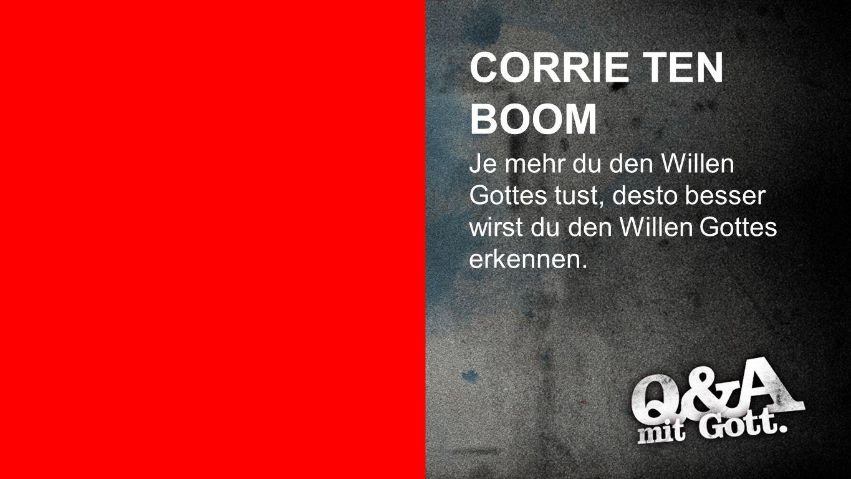 CORRIE TEN BOOM Corrie Ten Boom