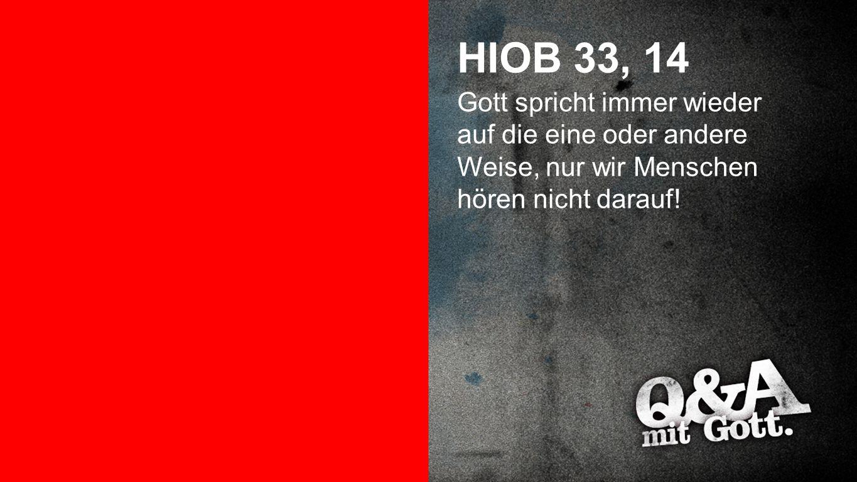 Hiob 33, 14 HIOB 33, 14.