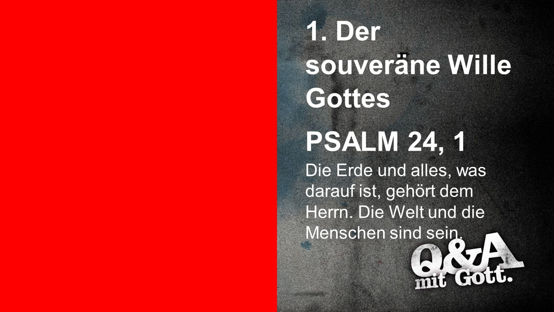 1. Der souveräne Wille Gottes