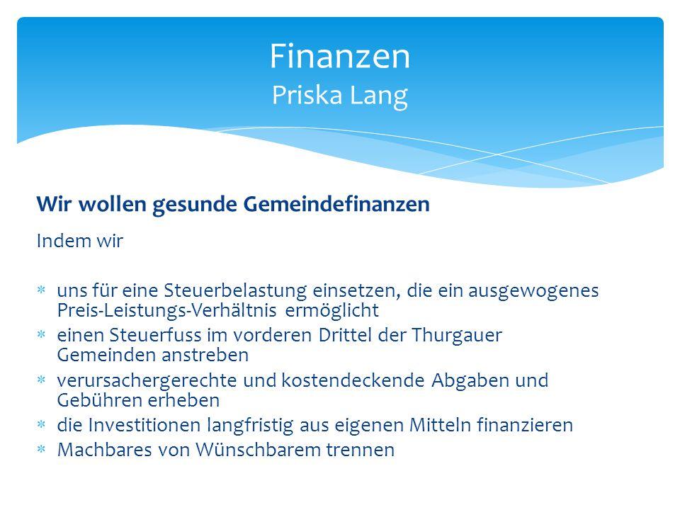 Finanzen Priska Lang Wir wollen gesunde Gemeindefinanzen Indem wir