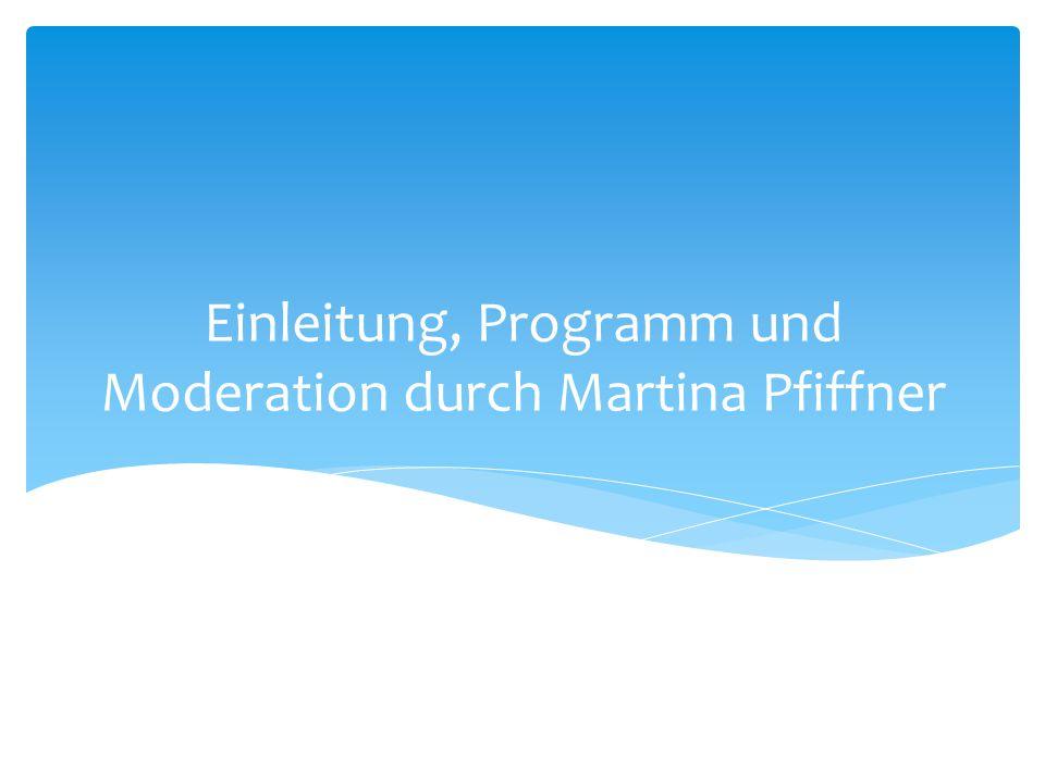 Einleitung, Programm und Moderation durch Martina Pfiffner