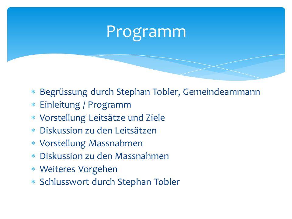 Programm Begrüssung durch Stephan Tobler, Gemeindeammann