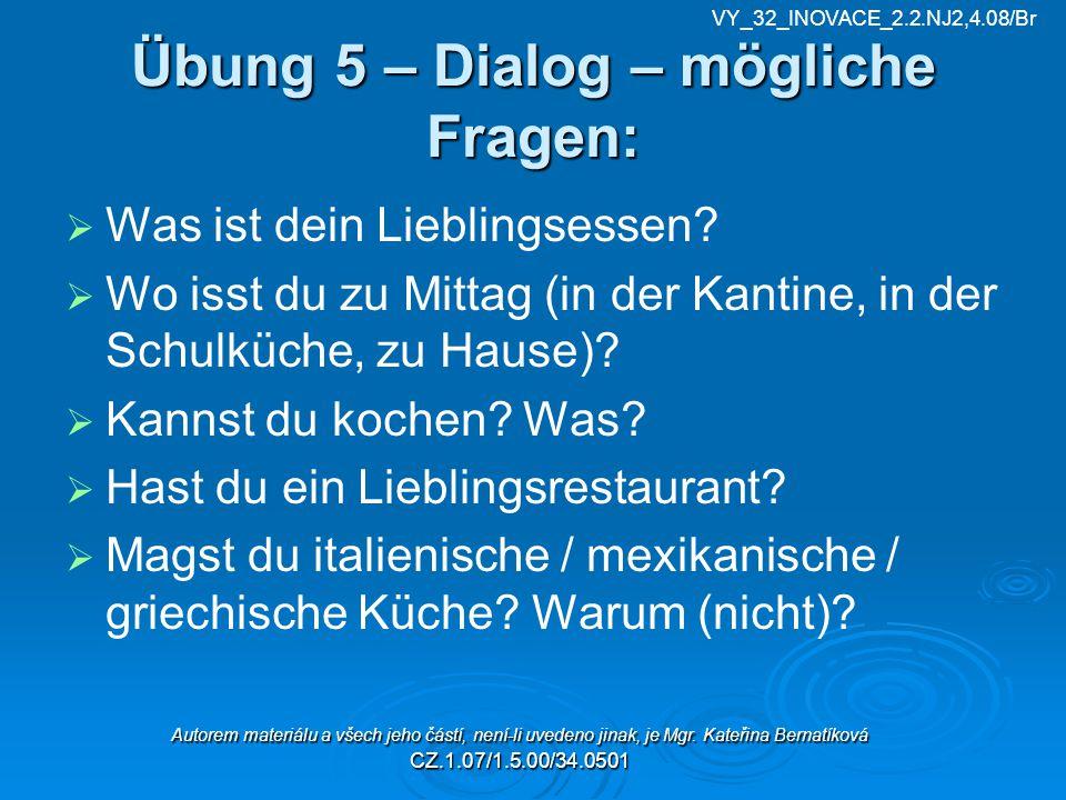Übung 5 – Dialog – mögliche Fragen: