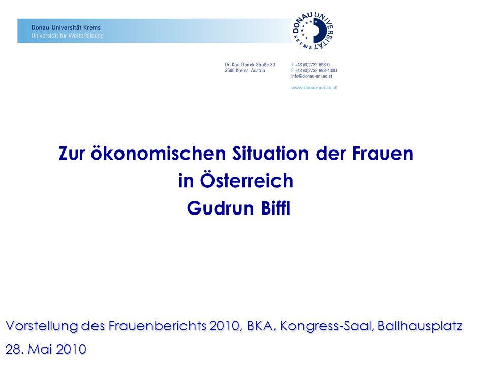 Zur ökonomischen Situation der Frauen in Österreich Gudrun Biffl