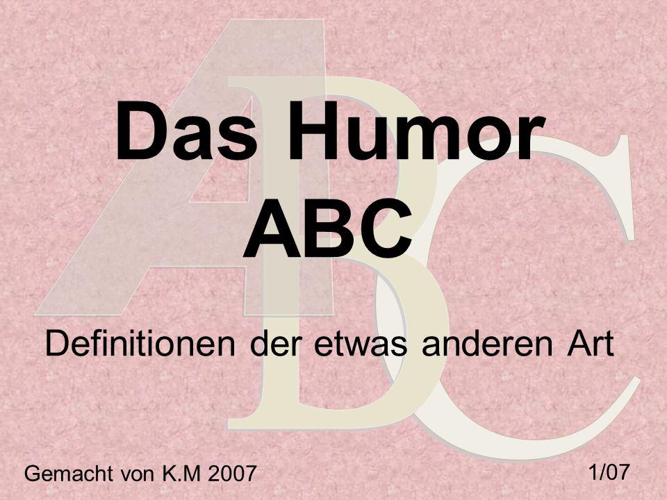 Das Humor ABC Definitionen der etwas anderen Art