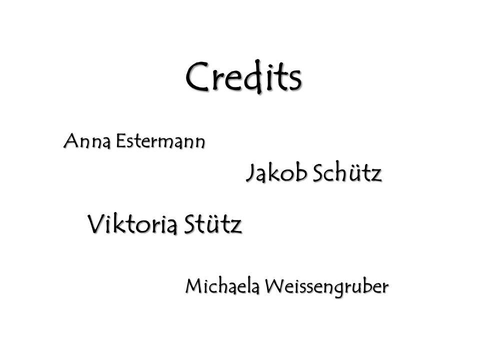 Credits Viktoria Stütz Jakob Schütz Anna Estermann