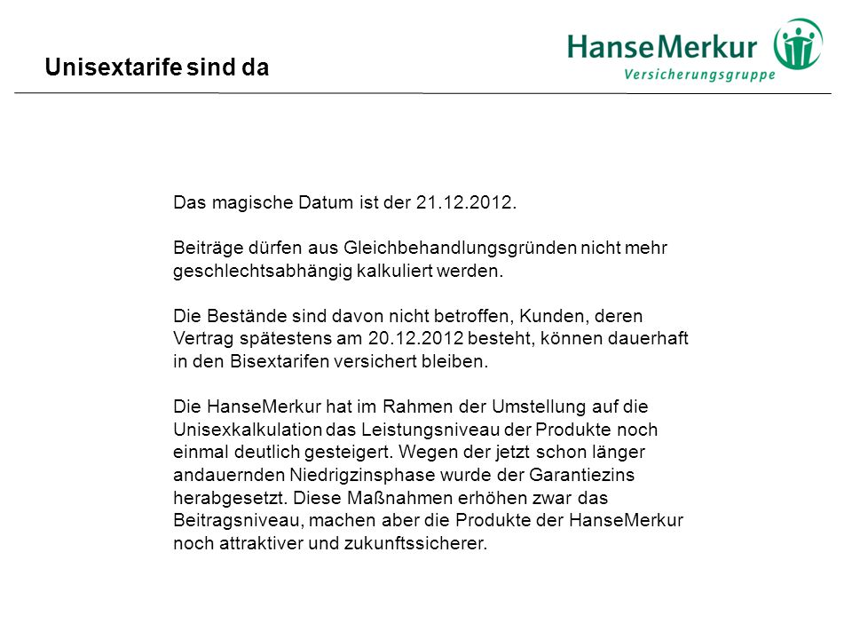 Unisextarife sind da Das magische Datum ist der 21.12.2012.