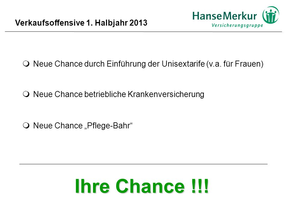 Ihre Chance !!! Verkaufsoffensive 1. Halbjahr 2013
