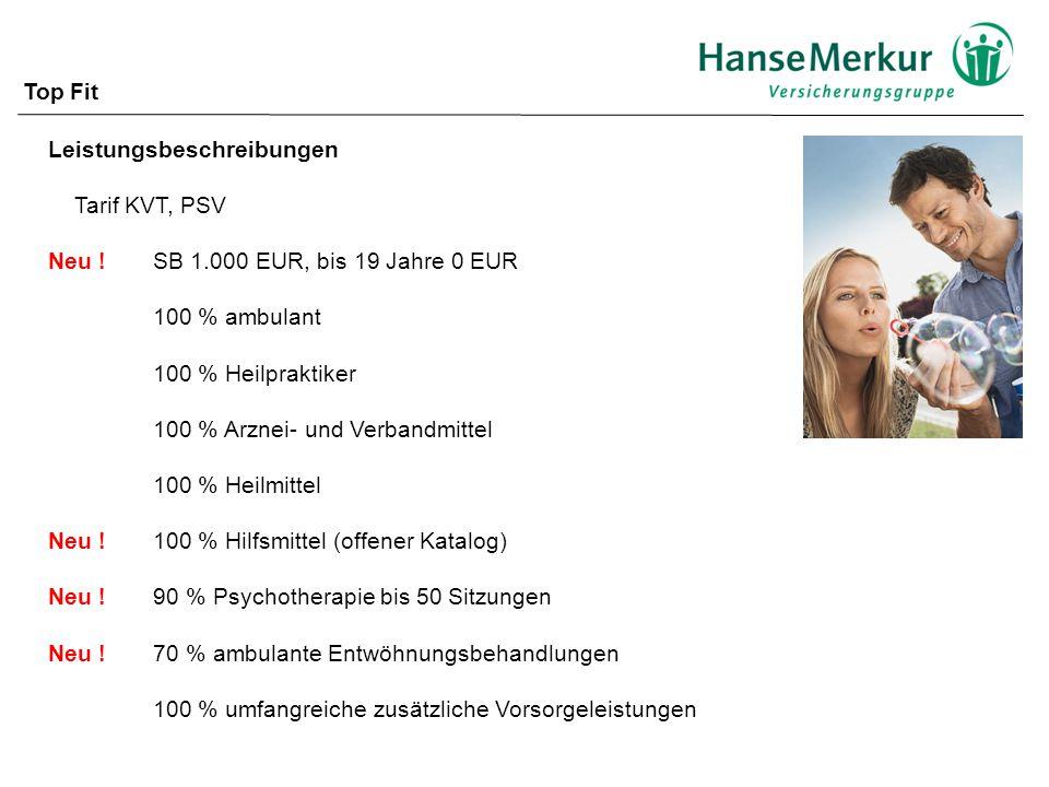 Top Fit Leistungsbeschreibungen. Tarif KVT, PSV. Neu ! SB 1.000 EUR, bis 19 Jahre 0 EUR. 100 % ambulant.