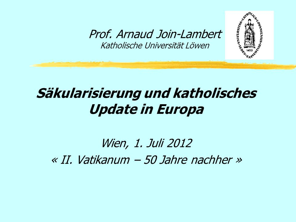 Prof. Arnaud Join-Lambert Katholische Universität Löwen
