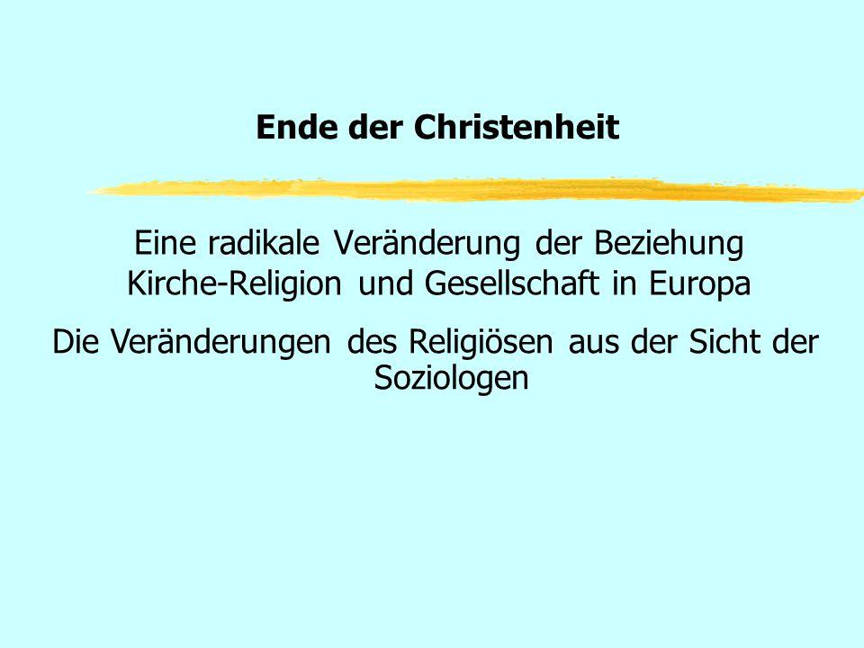 Die Veränderungen des Religiösen aus der Sicht der Soziologen