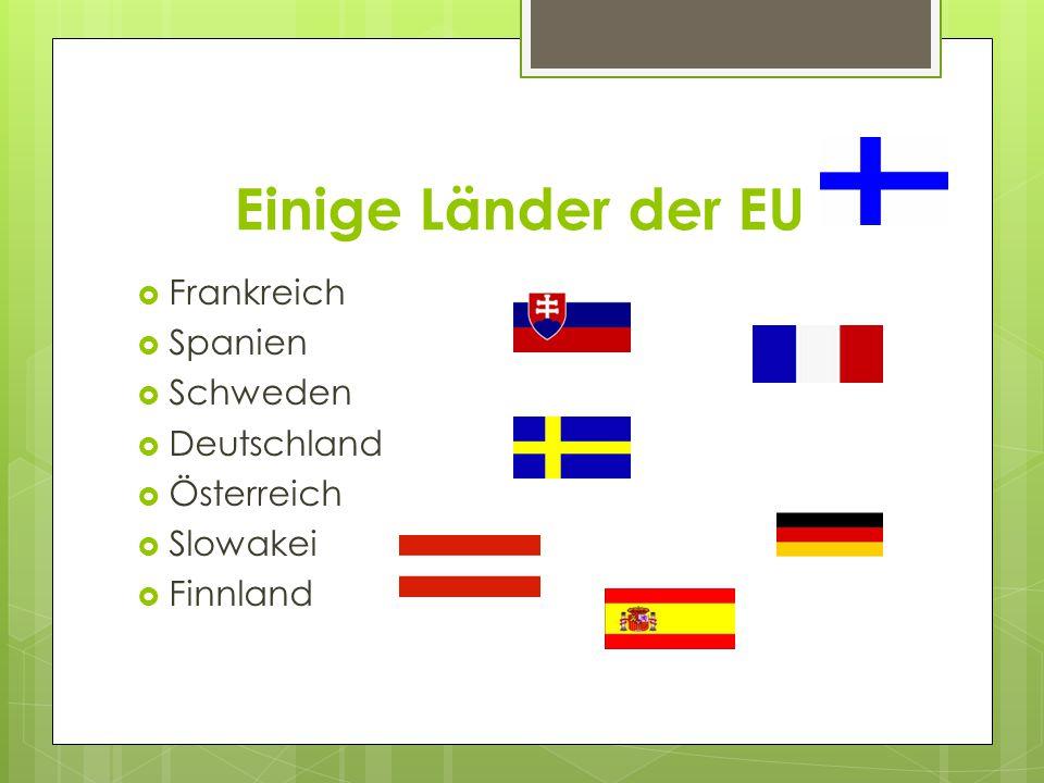 Einige Länder der EU Frankreich Spanien Schweden Deutschland