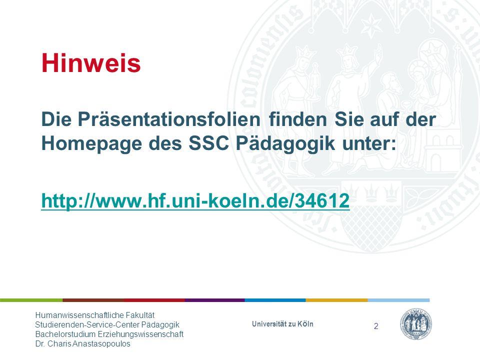 Hinweis Die Präsentationsfolien finden Sie auf der Homepage des SSC Pädagogik unter: http://www.hf.uni-koeln.de/34612
