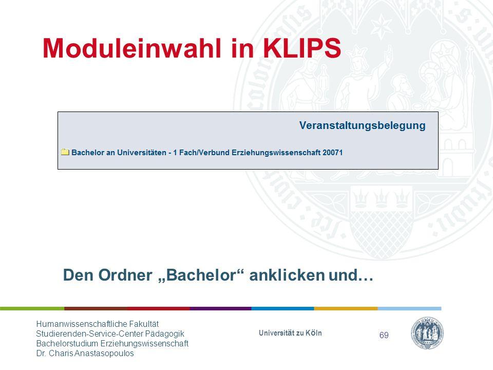 """Moduleinwahl in KLIPS Den Ordner """"Bachelor anklicken und…"""
