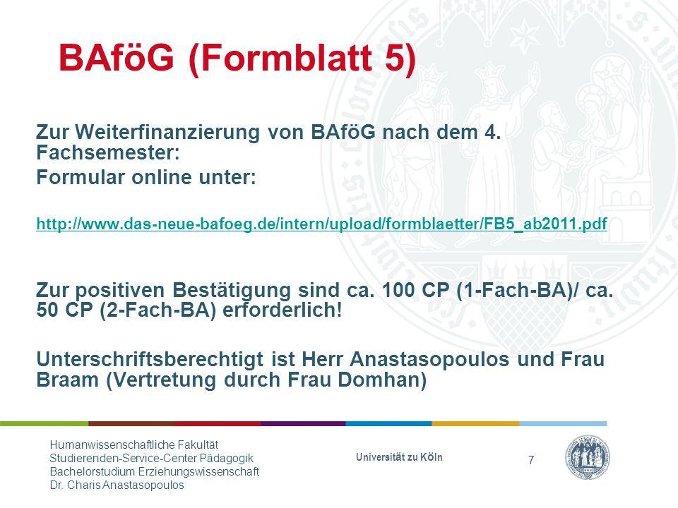 BAföG (Formblatt 5) Zur Weiterfinanzierung von BAföG nach dem 4. Fachsemester: Formular online unter: