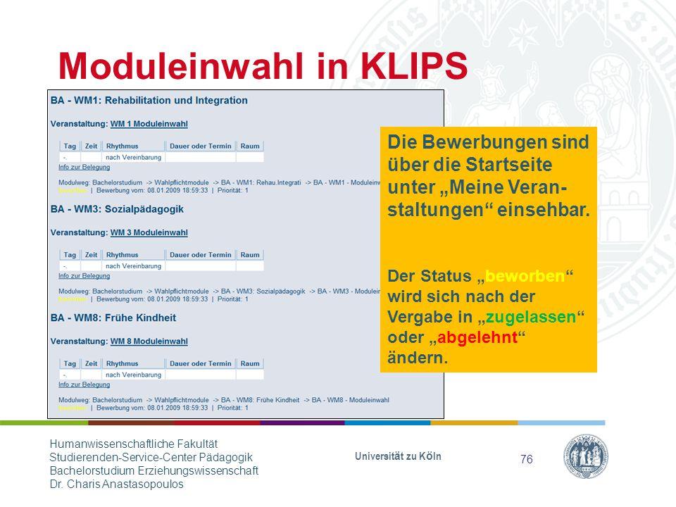 """Moduleinwahl in KLIPS Die Bewerbungen sind über die Startseite unter """"Meine Veran-staltungen einsehbar."""