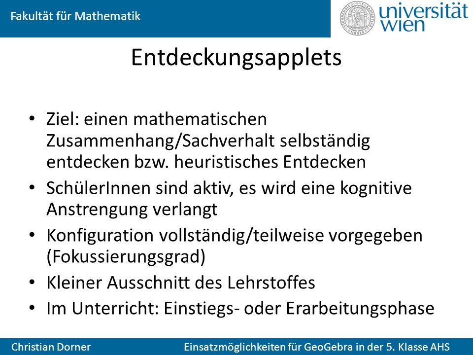 Entdeckungsapplets Ziel: einen mathematischen Zusammenhang/Sachverhalt selbständig entdecken bzw. heuristisches Entdecken.
