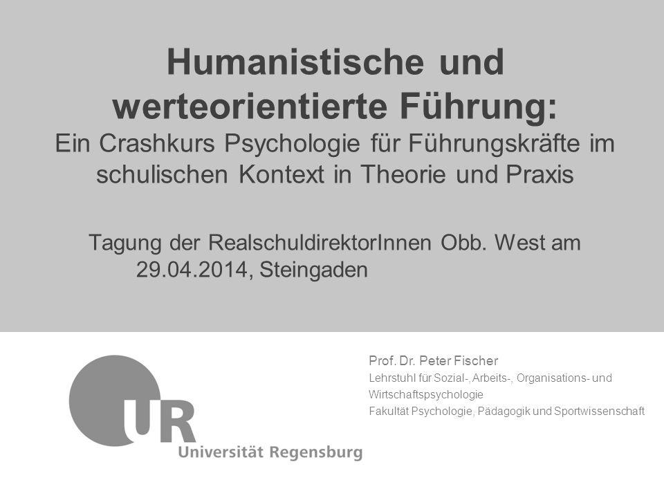 Humanistische und werteorientierte Führung: Ein Crashkurs Psychologie für Führungskräfte im schulischen Kontext in Theorie und Praxis Tagung der RealschuldirektorInnen Obb.