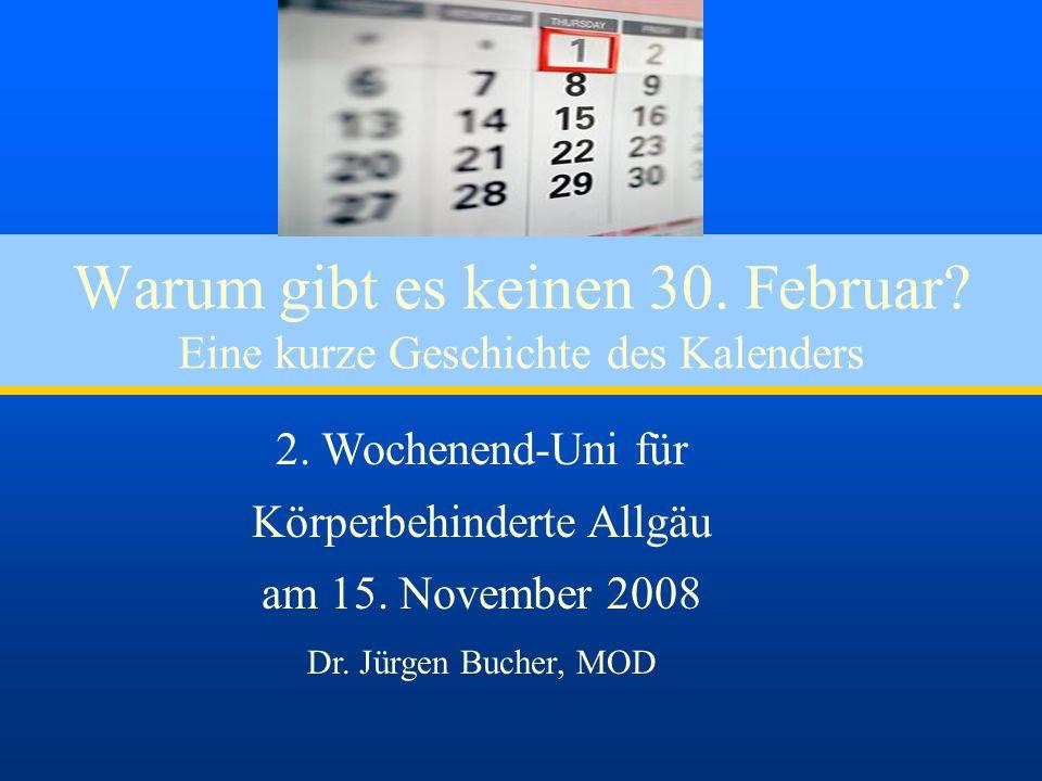 Warum gibt es keinen 30. Februar Eine kurze Geschichte des Kalenders