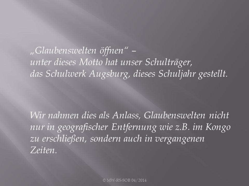 """""""Glaubenswelten öffnen – unter dieses Motto hat unser Schulträger, das Schulwerk Augsburg, dieses Schuljahr gestellt."""