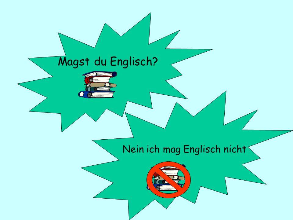 Magst du Englisch Nein ich mag Englisch nicht
