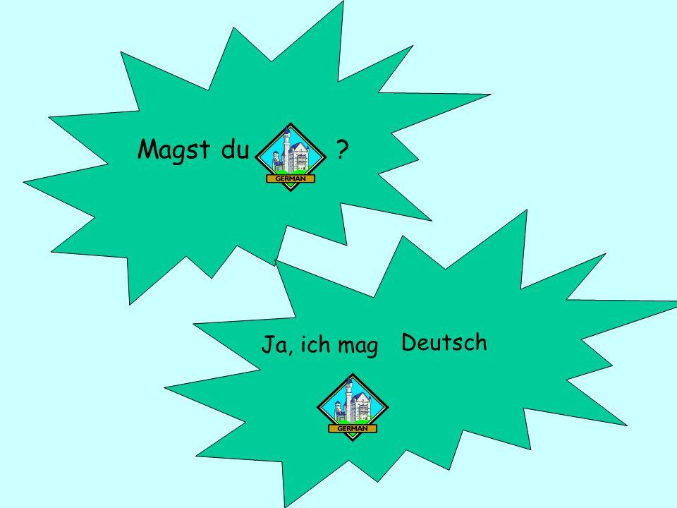Magst du Ja, ich mag Deutsch