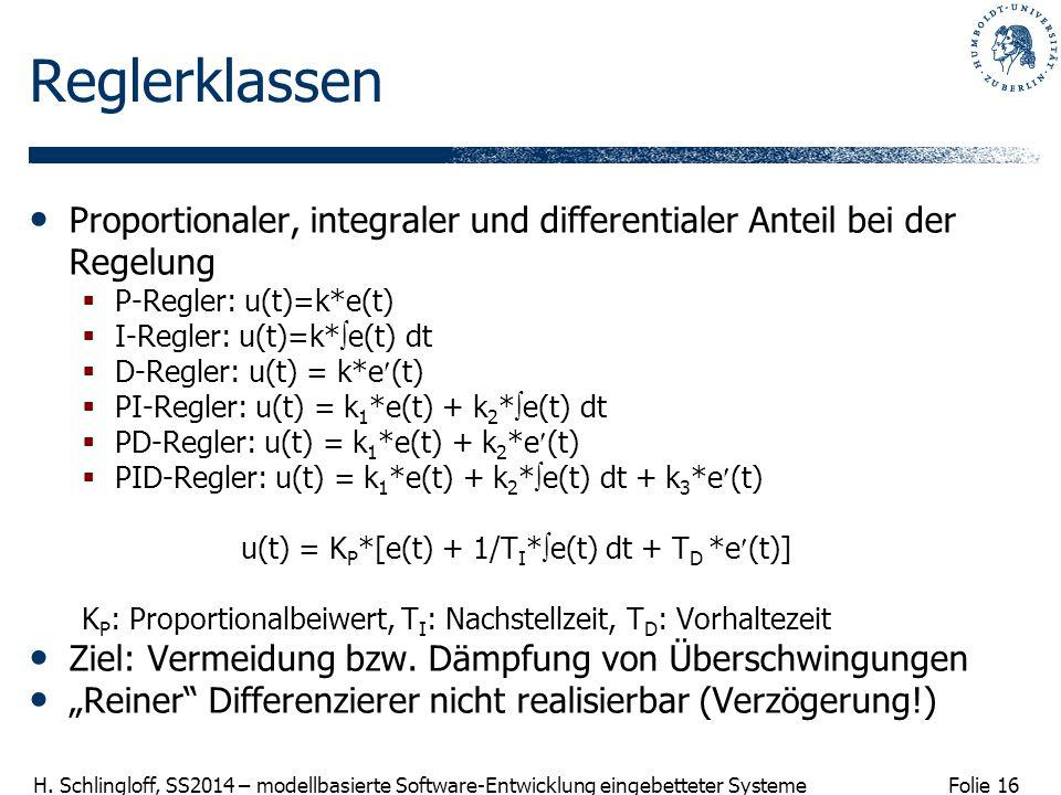 Reglerklassen Proportionaler, integraler und differentialer Anteil bei der Regelung. P-Regler: u(t)=k*e(t)