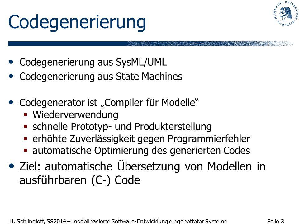 """Codegenerierung Codegenerierung aus SysML/UML. Codegenerierung aus State Machines. Codegenerator ist """"Compiler für Modelle"""