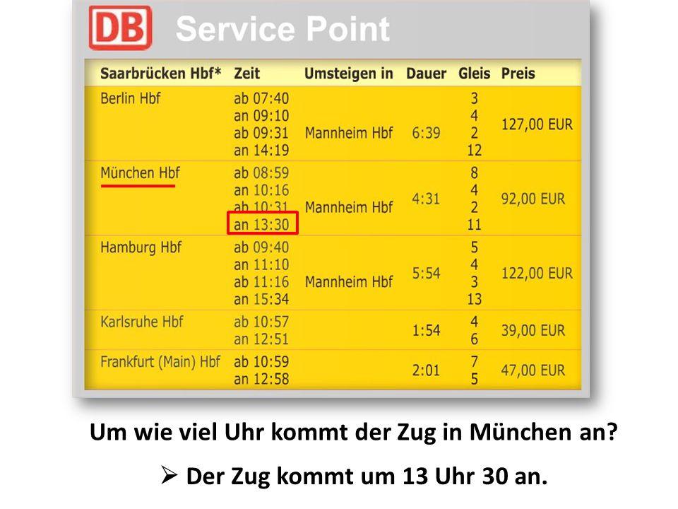 Um wie viel Uhr kommt der Zug in München an