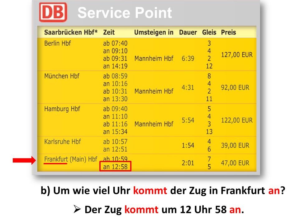 b) Um wie viel Uhr kommt der Zug in Frankfurt an