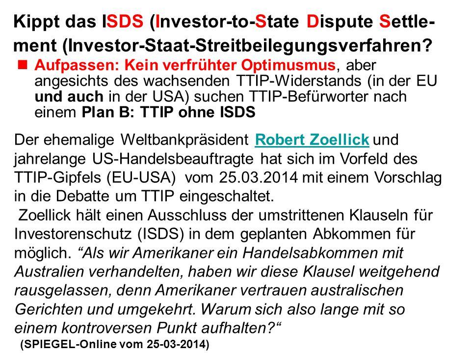 Kippt das ISDS (Investor-to-State Dispute Settle-ment (Investor-Staat-Streitbeilegungsverfahren