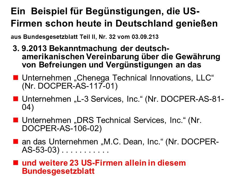 Ein Beispiel für Begünstigungen, die US-Firmen schon heute in Deutschland genießen aus Bundesgesetzblatt Teil II, Nr. 32 vom 03.09.213