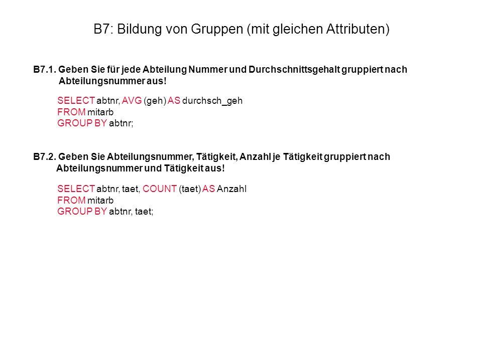 B7: Bildung von Gruppen (mit gleichen Attributen)