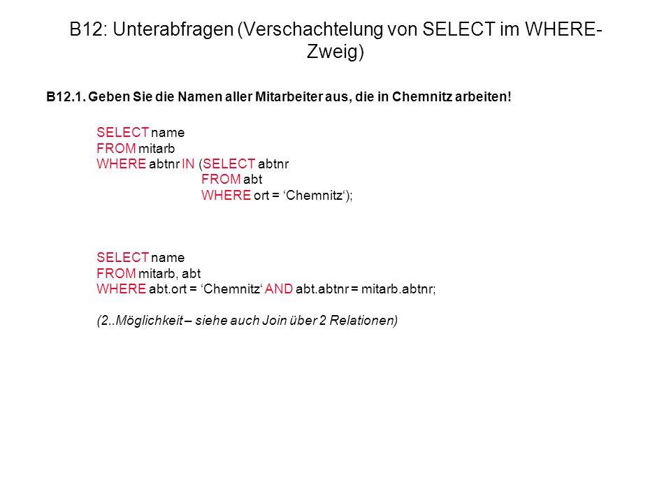 B12: Unterabfragen (Verschachtelung von SELECT im WHERE-Zweig)