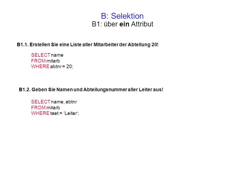 B: Selektion B1: über ein Attribut