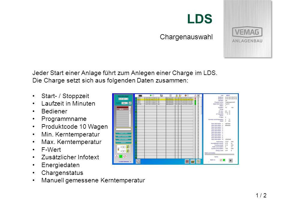 LDS Chargenauswahl. Jeder Start einer Anlage führt zum Anlegen einer Charge im LDS. Die Charge setzt sich aus folgenden Daten zusammen: