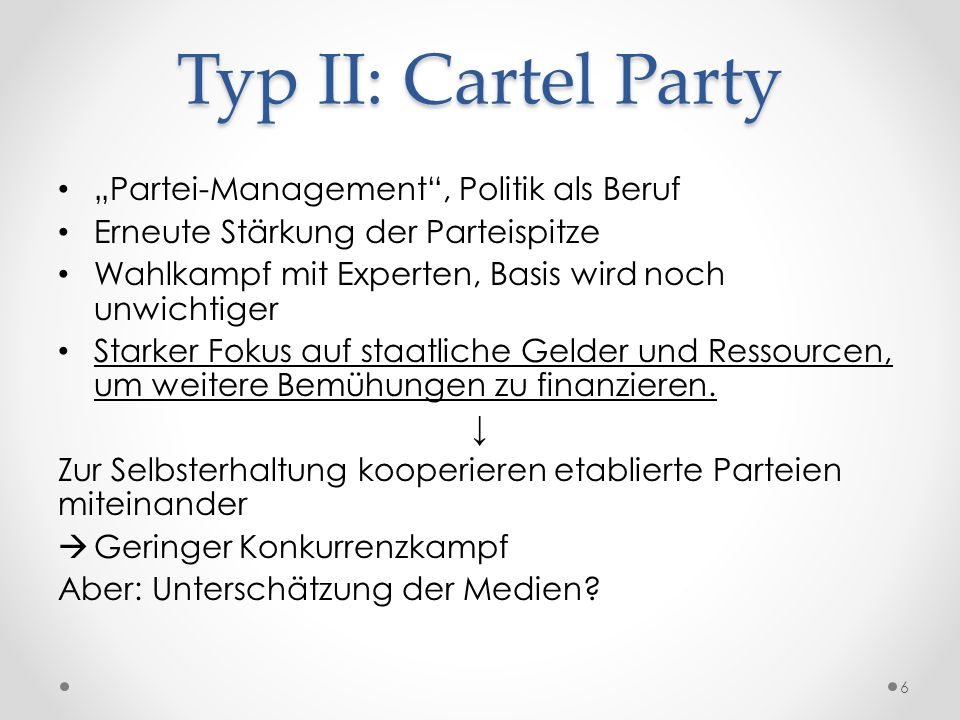 "Typ II: Cartel Party ""Partei-Management , Politik als Beruf"