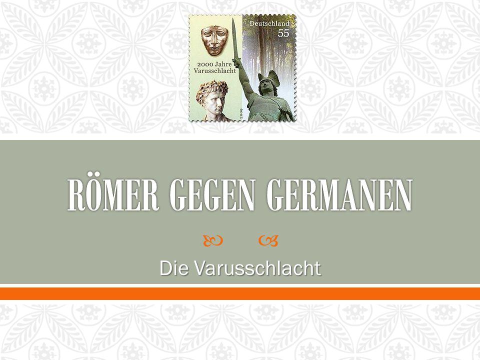 RÖMER GEGEN GERMANEN Die Varusschlacht