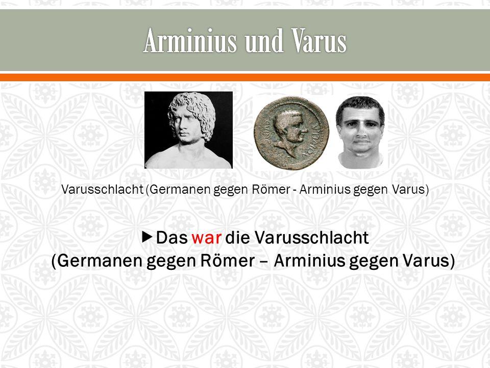 Arminius und Varus Das war die Varusschlacht