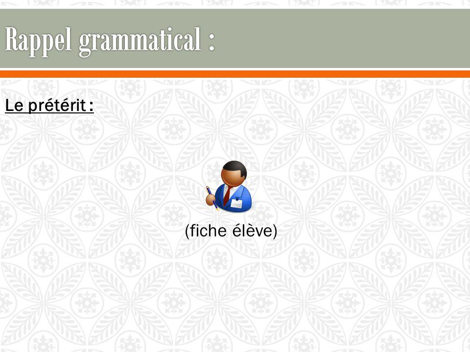 Rappel grammatical : Le prétérit : (fiche élève)