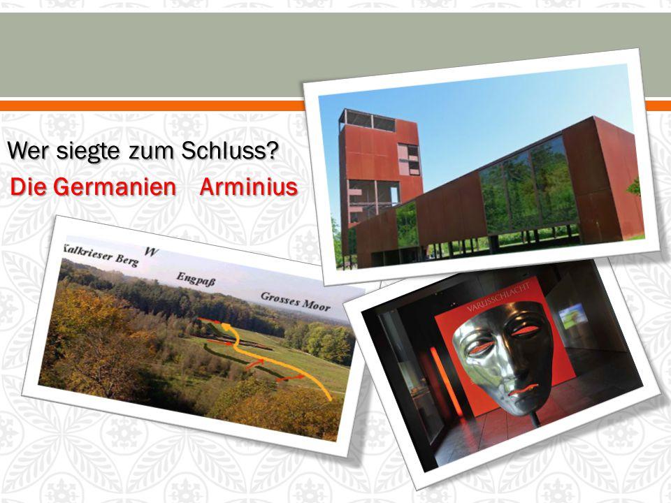 Wer siegte zum Schluss Die Germanien Arminius