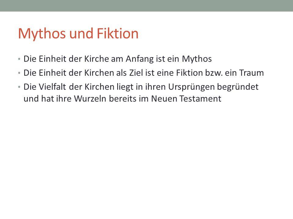Mythos und Fiktion Die Einheit der Kirche am Anfang ist ein Mythos